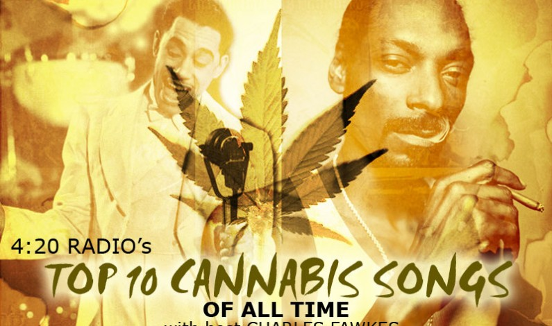 4:20 Radio:   Top 10 Cannabis Songs of All-Time
