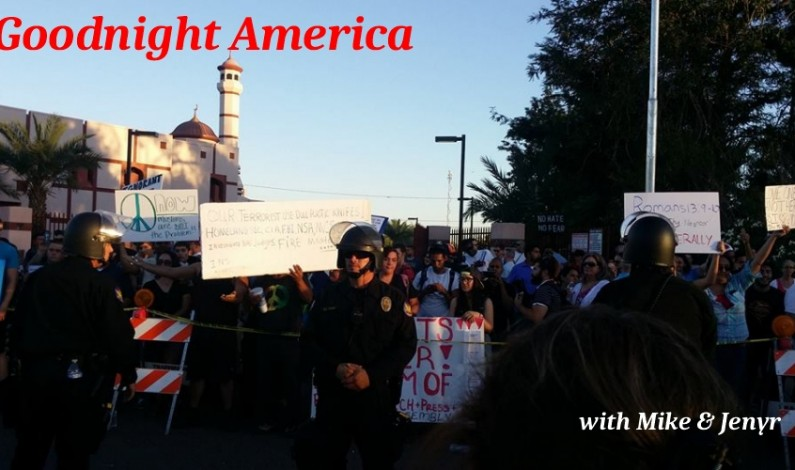 Goodnight America: Anti-Muslim Protest Masquerades as Free Speech Rally in Phoenix