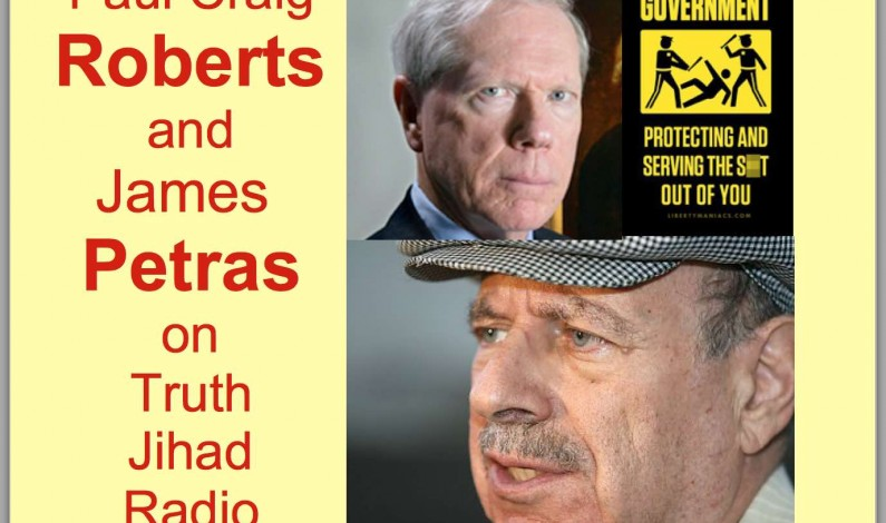 TRUTH JIHAD: Paul Craig Roberts and James Petras on the criminals who rule our world