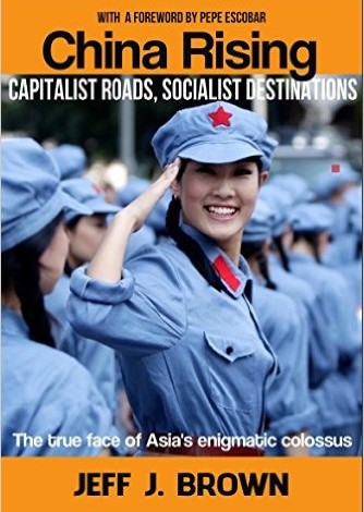 China Rising:  Capitalist Roads, Socialist Destinations (A Book Review)