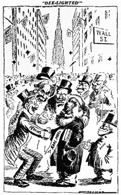 "the cartoon ""..portrays Karl Marx with a book entitled Socialism under his arm, standing amid a cheering crowd on Wall Street. Gathered around and greeting him with enthusiastic handshakes are characters in silk hats identified as John D. Rockefeller, J.P. Morgan, John D. Ryan of National City Bank, Morgan partner George W. Perkins and Teddy Roosevelt, leader of the Progressive Party."
