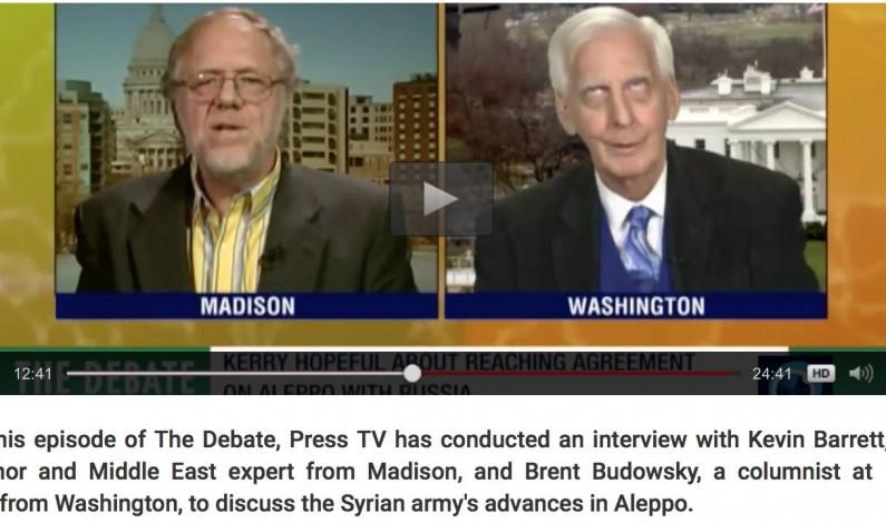 "Syrian army's Aleppo advance: Press TV debate: Kevin Barrett vs. ""liberal humanitarian Zionist"" Brent Budowski:"