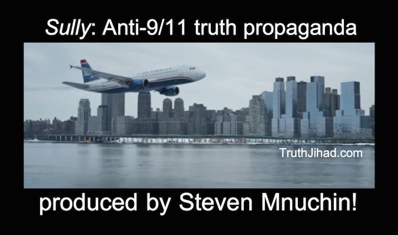 """Anti-9/11-truth propaganda film """"Sully"""" was produced by Steven Mnuchin"""
