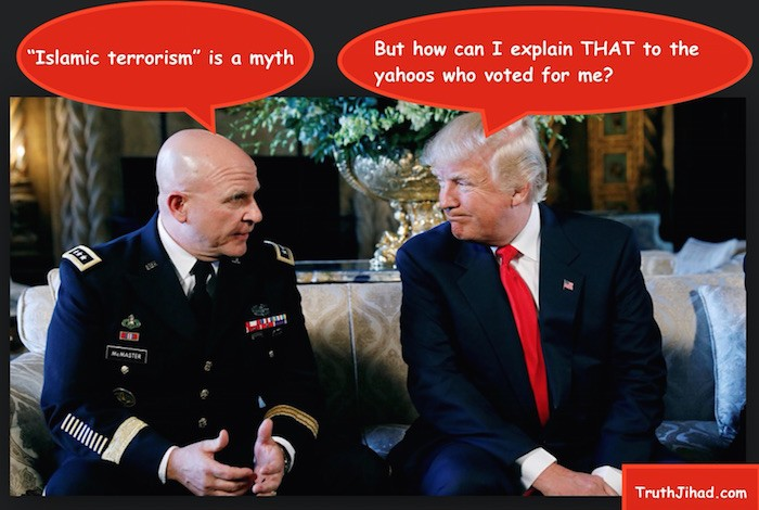 "Gen. McMaster is right! There is no ""radical Islamic terrorism"""