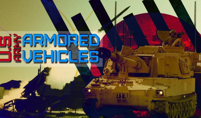 U.S. Army And Its Armored Vehicles (Military Analysis)