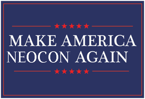 Make America Neocon Again