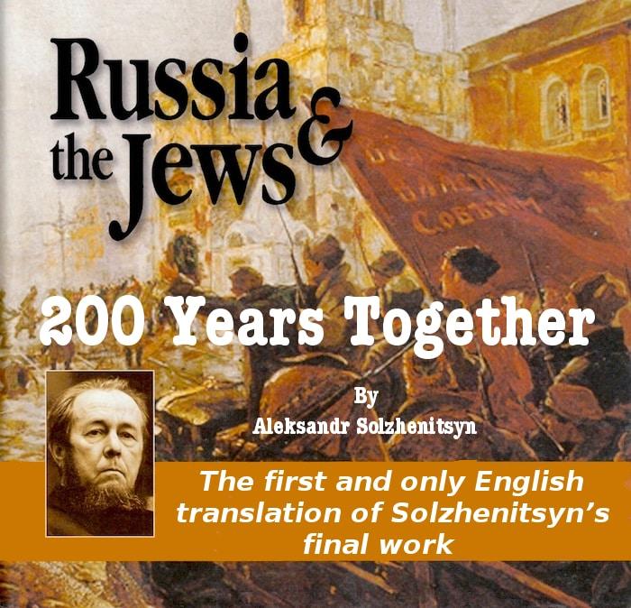 Solzhenitsyn200YearsTogether