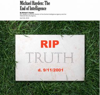 Memo to Gen. Hayden: If you don't want a post-truth world, why the HELL did you let the 9/11 big lie go forward?