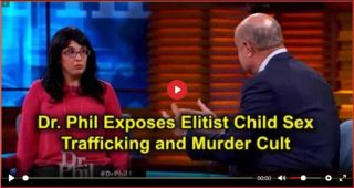 Dr  Phil Exposes Elitist Child Sex Trafficking and Murder