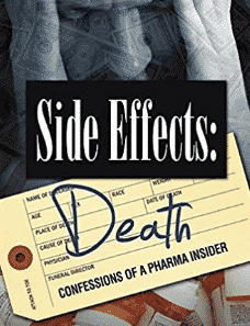 Side Effects:DeathConfessions of a Pharma Insider